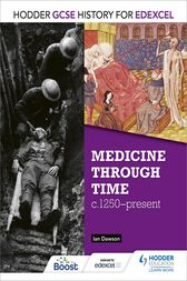 Hodder GCSE History for Edexcel: Medicine Through Time, c1250-Present by Ian Dawson