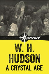 A Crystal Age by W.H Hudson