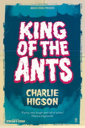 King Of The Ants by Charlie Higson