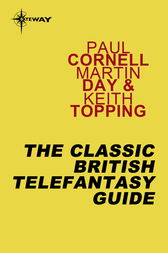 The Classic British Telefantasy Guide by Paul Cornell