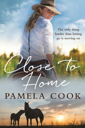 Close to Home by Pamela Cook