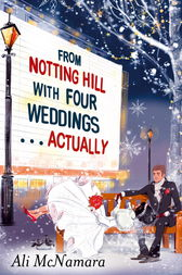From Notting Hill with Four Weddings . . . Actually by Ali McNamara