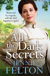 All The Dark Secrets: The Families of Fairley Terrace Sagas 1 by Jennie Felton