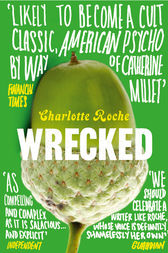 Wrecked by Charlotte Roche