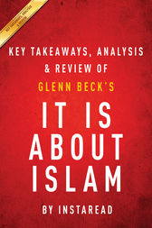 It IS About Islam: by Glenn Beck | Key Takeaways, Analysis & Review by Instaread