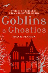 Goblins and Ghosties by Maggie Pearson