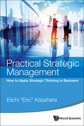 "Practical Strategic Management by Eiichi ""Eric"" Kasahara"