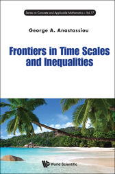 Frontiers in Time Scales and Inequalities by George A. Anastassiou