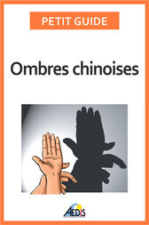 Ombres chinoises by Petit Guide