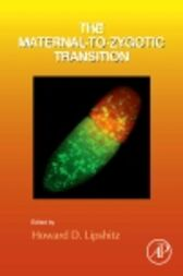 The Maternal-to-Zygotic Transition by Howard Lipshitz