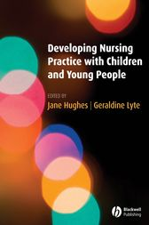 Developing Nursing Practice with Children and Young People by Jane Hughes