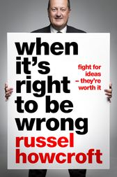 When It's Right to be Wrong by Russel Howcroft