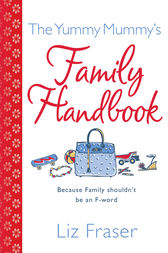 The Yummy Mummy's Family Handbook by Liz Fraser