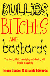 Bullies, Bitches and Bastards by Eileen Condon