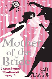 Mother of the Bride by Kate Lawson