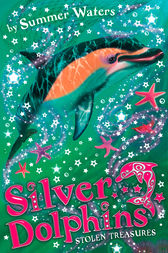 Stolen Treasures (Silver Dolphins, Book 3) by Summer Waters
