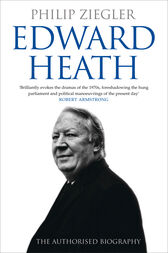 Edward Heath: The Authorised Biography by Philip Ziegler