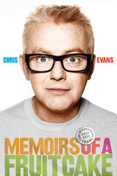 Memoirs of a Fruitcake by Chris Evans