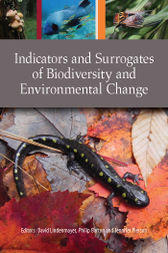 Indicators and Surrogates of Biodiversity and Environmental Change by David Lindenmayer