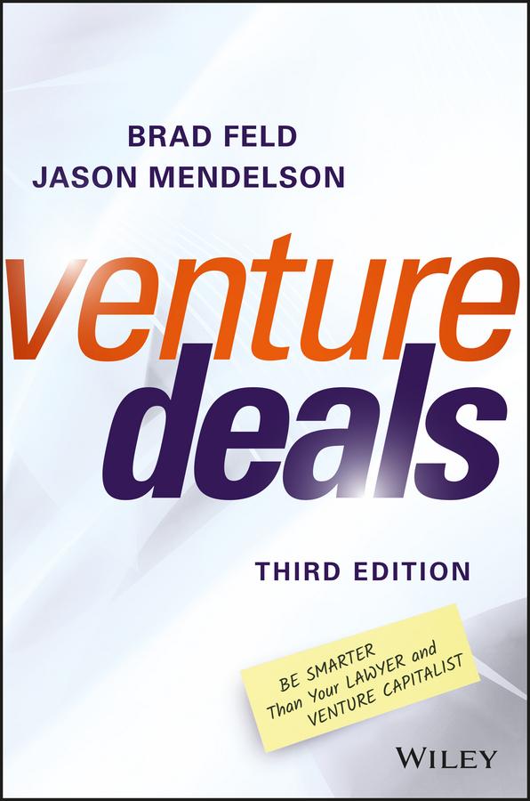 Download Ebook Venture Deals (3rd ed.) by Brad Feld Pdf