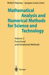 Mathematical Analysis and Numerical Methods for Science and Technology: Volume 2 Functional and Variational Methods