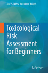 Toxicological Risk Assessment for Beginners by José A. Torres