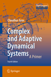 Complex and Adaptive Dynamical Systems by Claudius Gros