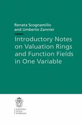 Introductory Notes on Valuation Rings and Function Fields in One Variable by Renata Scognamillo