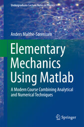 Elementary Mechanics Using Matlab by Anders Malthe-Sørenssen