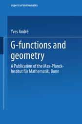 G-Functions and Geometry by Yves André