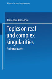 Topics on Real and Complex Singularities by Alexandru Dimca