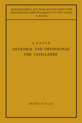 Anatomie und Physiologie der Capillaren by August Krogh