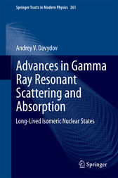 Advances in Gamma Ray Resonant Scattering and Absorption by Andrey V. Davydov