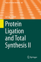 Protein Ligation and Total Synthesis II by Lei Liu
