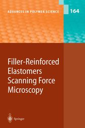 Filler-Reinforced Elastomers / Scanning Force Microscopy by B. Cappella