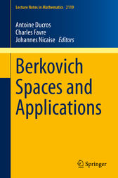 Berkovich Spaces and Applications by Antoine Ducros