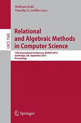 Relational and Algebraic Methods in Computer Science by Wolfram Kahl