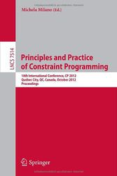 Principles and Practice of Constraint Programming - CP 2012 by Michela Milano