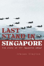 Last Stand In Singapore by Graham Clayton