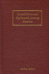 David Hume and Eighteenth-Century America by Mark G. Spencer