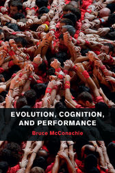 Evolution, Cognition, and Performance by Bruce McConachie