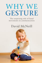 Why We Gesture by David McNeill