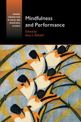 Mindfulness and Performance by Amy L. Baltzell