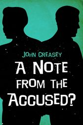 A Note From The Accused? by John Creasey