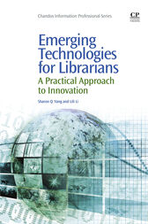 Emerging Technologies for Librarians by Sharon Q Yang
