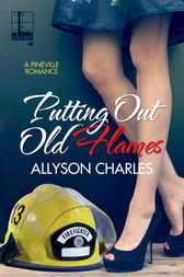 Putting Out Old Flames by Allyson Charles