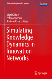 Simulating Knowledge Dynamics in Innovation Networks by Nigel Gilbert