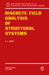 Discrete Field Analysis of Structural Systems by Donald L. Dean