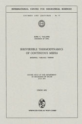 Irreversible Thermodynamics of Continuous Media by Kirk C. Valanis