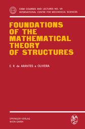 Foundations of the Mathematical Theory of Structures by E.R. de Arantes e Oliveira